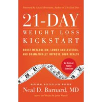 21-Day Weight Loss Kickstart: Boost Metabolism, Lower Cholesterol, and Dramatically Improve Your Health (Paperback)