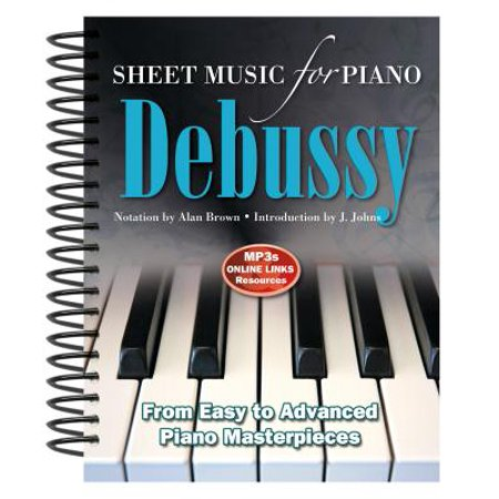 Claude Debussy: Sheet Music for Piano : From Easy to Advanced; Over 25 Masterpieces