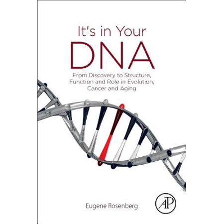 It's in Your DNA : From Discovery to Structure, Function