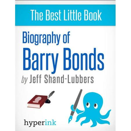 Biography of Barry Bonds - eBook (Barry Bonds Bats)