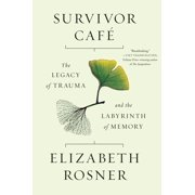 Survivor Caf: The Legacy of Trauma and the Labyrinth of Memory (Hardcover)