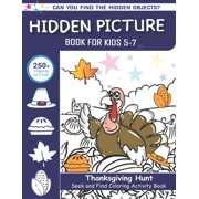 Hidden Picture Book for Kids 5-7, Thanksgiving Hunt Seek And Find Coloring Activity Book : Best Holiday Gift Hide And Seek Picture Puzzles With Turkeys, Pilgrims, Pumpkins and More! ... Spy Them All? (Thanksgiving Activity Book) Perfect gift for kids (Paperback)