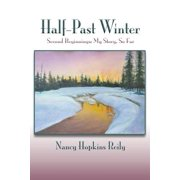 Half-Past Winter, Softcover : Second Beginnings: My Story, So Far