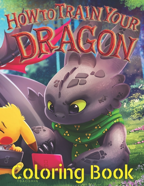 How To Train Your Dragon Coloring Book: A Fun Book For Everyone Who Loves  This Game With Lots Of Cool Illustrations To Start Relaxing And Having Fun  (Paperback) - Walmart.com - Walmart.com