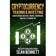 Cryptocurrency Trading & Investing: Understanding Crypto Trading, Technical Analysis & 6 Trading Tips - eBook