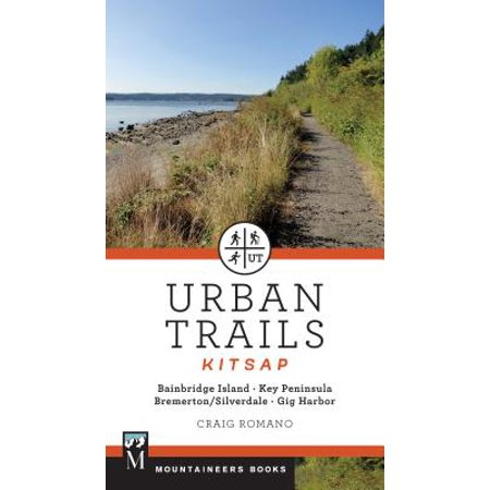 Urban Trails: Kitsap : Bainbridge Island/ Key Peninsula/ Bremerton/ Silverdale/ Gig