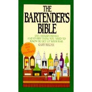 The Bartender's Bible : 1001 Mixed Drinks and Everything You Need to Know to Set Up Your Bar