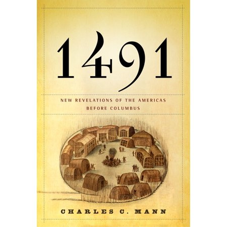 - 1491 : New Revelations of the Americas Before Columbus
