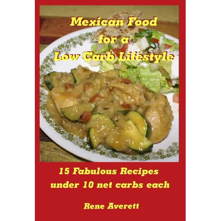 Mexican Food for a Low Carb Lifestyle - eBook