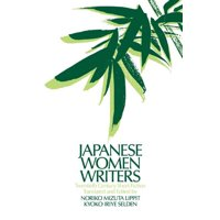 Japan in the Modern World (Paperback): Japanese Women Writers: Twentieth Century Short Fiction: Twentieth Century Short Fiction (Paperback)