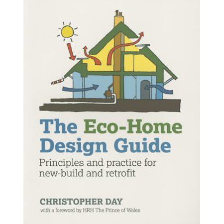 The Eco-Home Design Guide : Principles and Practice for New-Build and