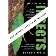 Field Guide to Insects of South Africa : The Most Complete Guide to South African Insects