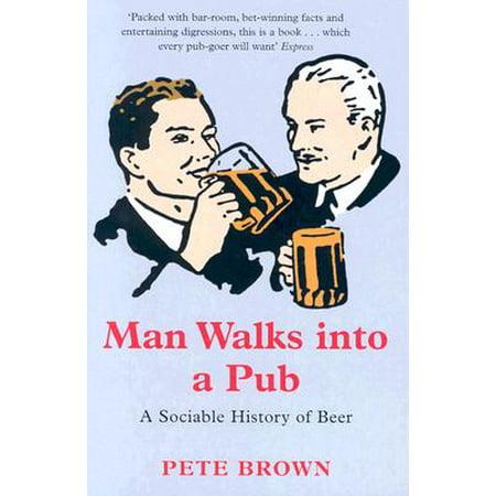 Man Walks into a Pub : A Sociable History of Beer ()