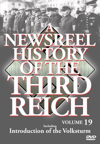 A Newsreel History of the Third Reich: Volume 19 by