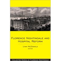 Collected Works of Florence Nightingale: Florence Nightingale and Hospital Reform (Hardcover)