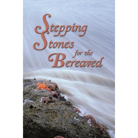 Stepping Stones for the Bereaved : Meditations for the Journey of Healing