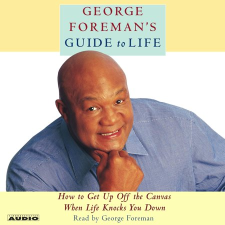 - George Foreman's Guide to Life - Audiobook