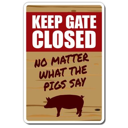 - KEEP GATE CLOSED Pig Aluminum Sign warning animal Pig farm   Indoor/Outdoor   10