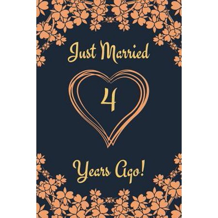 4th Anniversary Journal: Lined Journal / Notebook 4th Anniversary Gifts for Her and Him - Funny 4 Year Wedding Anniversary Celebration Gift - J (4th Wedding Anniversary Gift Ideas For Her)