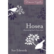 Discover Together Bible Study: Hosea: Discovering God's Fierce Love (Paperback)