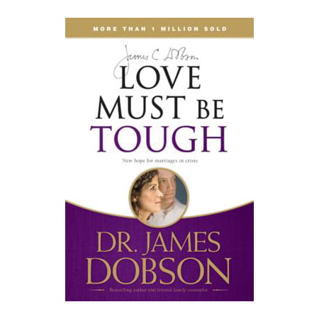 Love Must Be Tough - eBook (James Dobson Love Must Be Tough Excerpts)