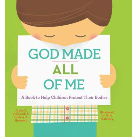 God Made All of Me : A Book to Help Children Protect Their (Dear God Please Help Me Lose Weight)