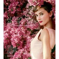 Always Audrey: Six Iconic Photographers. One Legendary Star. (Hardcover)