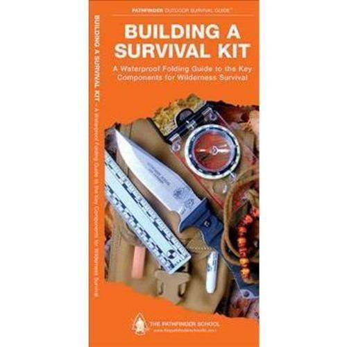 Building a Survival Kit: A Waterproof Pocket Guide to the Key Components for Wilderness Survival by Waterford Press