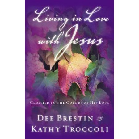 Living in Love with Jesus : Clothed in the Colors of His