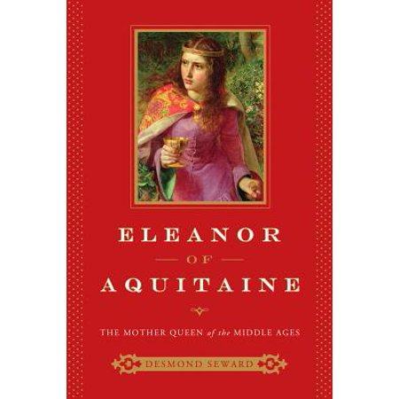 Eleanor of Aquitaine: The Mother Queen of the Middle Ages - (The Mom From Malcolm In The Middle)