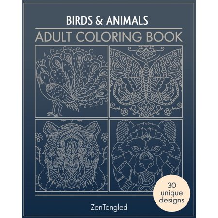 Birds and Animals Zen Doodle: Adult Coloring Books: Art Therapy for Grownups: Zentangle Patterns - Stress Relieving Bird and Animal Coloring Pages for Adults (Paperback)