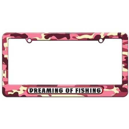 Dreaming Of Fishing License Plate Tag Frame Pink