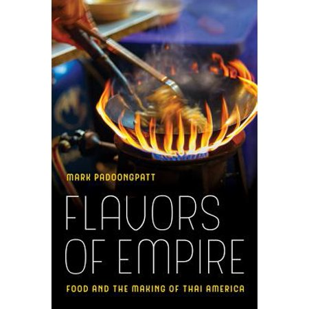 Flavors of Empire : Food and the Making of Thai