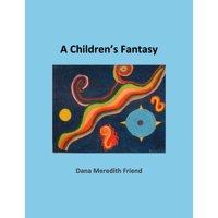 A Children's Fantasy (Paperback)