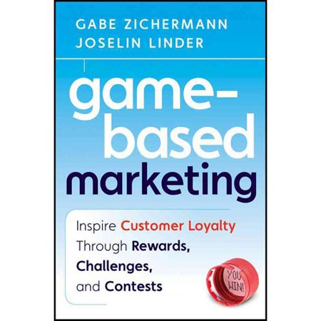 Game Based Marketing  Inspire Customer Loyalty Through Rewards  Challenges  And Contests