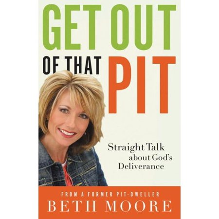 Get Out of That Pit : Straight Talk about God's