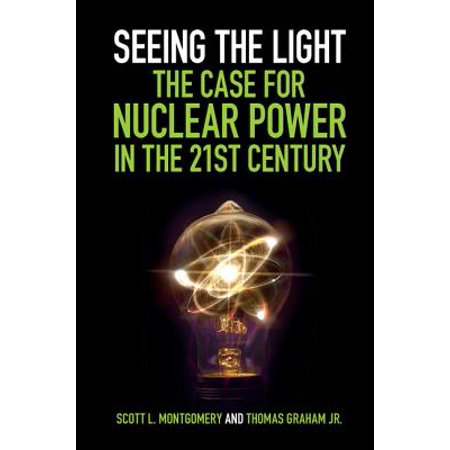 Seeing the Light : The Case for Nuclear Power in the 21st (Seeing X Chromosomes In A New Light)
