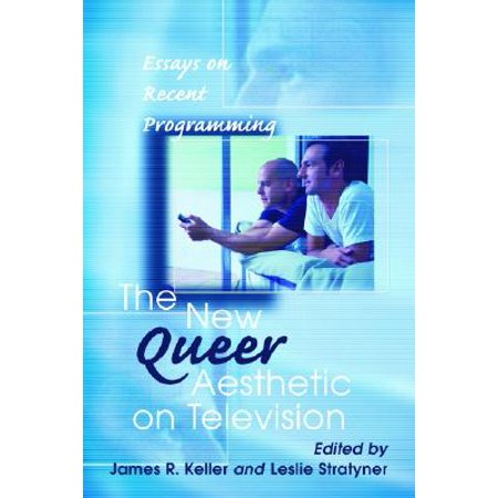 The New Queer Aesthetic On Television Essays On Recent Programming  The New Queer Aesthetic On Television Essays On Recent Programming Essay English Spm also Essay On Science And Society  Online Writers