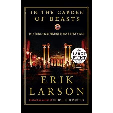 In the Garden of Beasts : Love, Terror, and an American Family in Hitler's Berlin (Shop In Berlin)