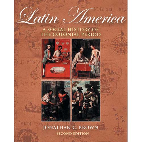 Latin America with Infotrac: A Social History Of The Colonial Period