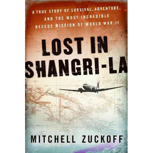 Lost in Shangri-la: A True Story of Survival, Adventure, and the Most Incredible Rescue Mission of World War II