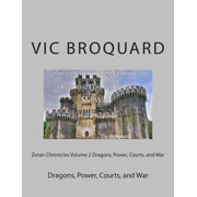Zoran Chronicles Volume 2 Dragons, Power, Courts, and War