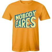 Nobody Cares - Funny Sarcastic Attiude Men's Gift Idea T-Shirt
