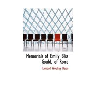 Memorials of Emily Bliss Gould, of Rome