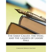 The Early Called, the Stoic, and the Lansbys of Lansby Hall