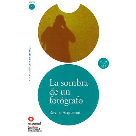 Leer en Espanol: Nivel 1: La Sombra de un Fotografo