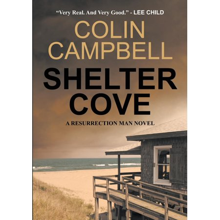 Shelter Cove: A Resurrection Man Novel (Mans Struggle For Shelter In An Urbanizing World)