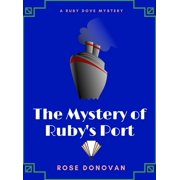 The Mystery of Ruby's Port (Ruby Dove Mysteries Book 2) - eBook
