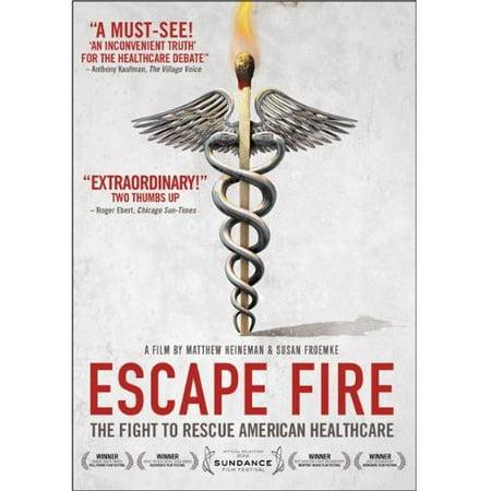 Escape Fire  The Fight To Rescue American Healthcare