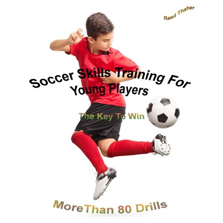 Soccer Skills Training For Young Players | The Key To Win: More Than 80 Drills - (Soccer Drills To Work On First Touch)